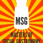 Events: Masters of Social Gastronomy does Monosodium Glutamate