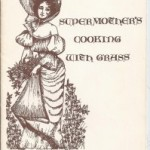 Gallery: Supermother's Cooking with Grass Cookbook (1971)